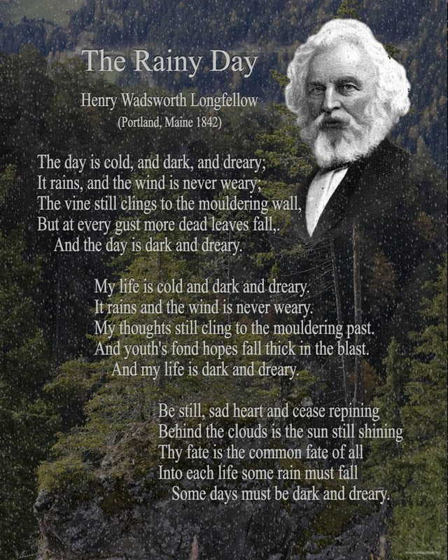 3 If Youre Having Lunch At Your Desk Read The Rainy Day A Poem By American Poet Henry Wadsworth Longfellow